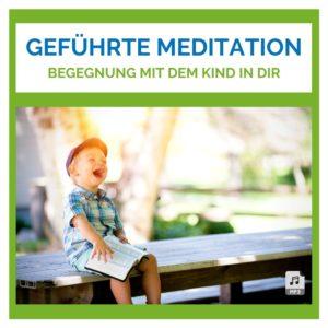 Meditation Begegnung mit dem Kind in dir